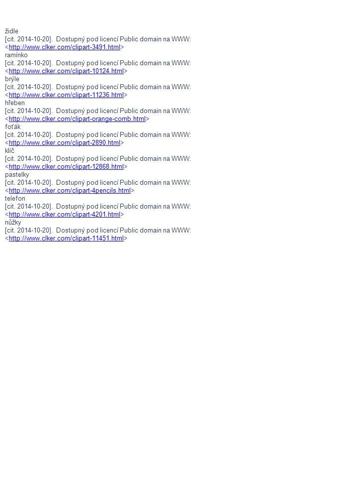 židle [cit. 2014-10-20]. Dostupný pod licencí Public domain na WWW: <http://www.clker.com/clipart-3491.html>